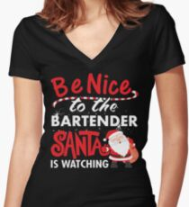 Be Nice To Bartender Santa Is Watching Women's Fitted V-Neck T-Shirt