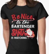 Be Nice To Bartender Santa Is Watching Women's Fitted T-Shirt