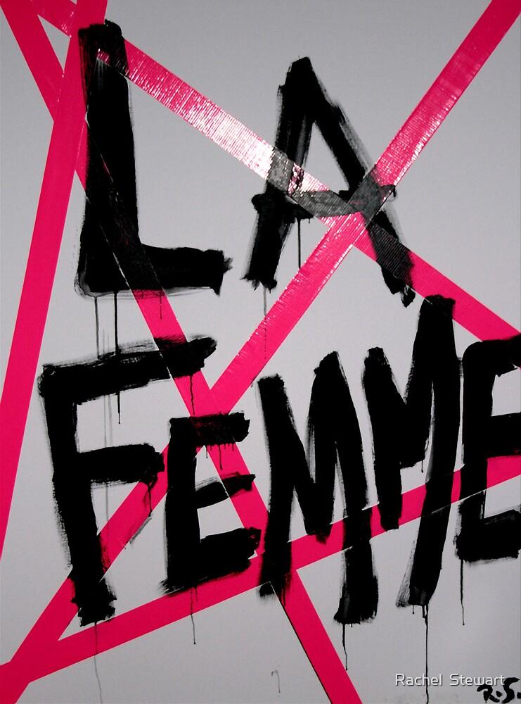 LA FEMME by Rachel  Stewart