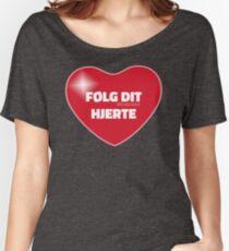 Følg dit hjerte (Red) Women's Relaxed Fit T-Shirt