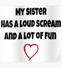 Funny sister shirts for big and little sisters because I love my sister and want to give her a gift. Poster