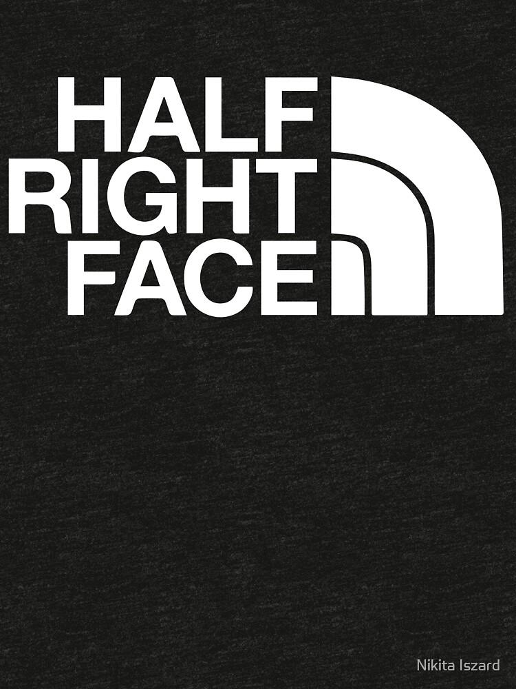 Half Right Face by nikitaiszard