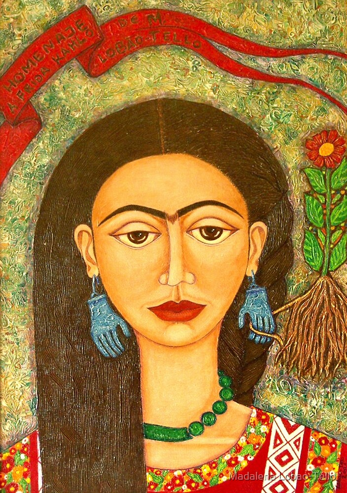 My homage to Frida Kahlo by Madalena Lobao-Tello