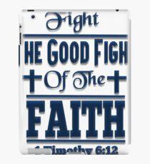 Fight The Good Fight Of Faith iPad Case/Skin