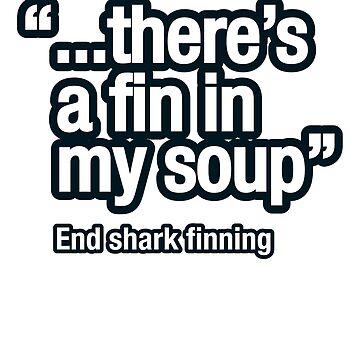 Shark fin soup isn't nice by trebordesign