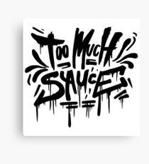 Too Much Sauce Mane - Graffiti Tag V2 Canvas Print