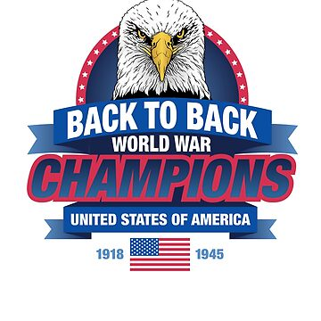 Back to Back World War Champions by GrandOldTees