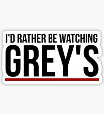 rather be watching grey's Sticker