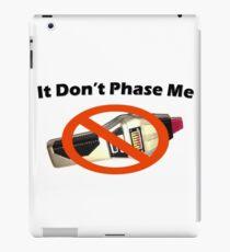 It Don't Phase Me iPad Case/Skin