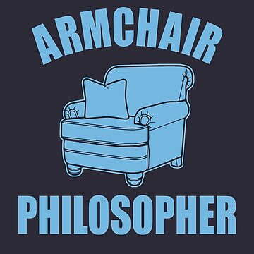 Armchair Philosopher by popularthreadz