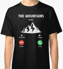 THE MOUNTAINS ARE CALLING AND I MUST GO T-SHIRT Classic T-Shirt