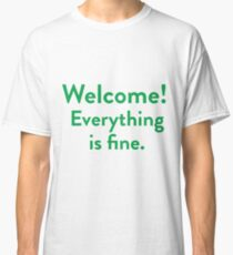 Welcome! Everything is fine. Classic T-Shirt