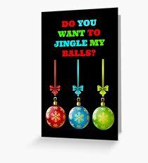 Jingle My Balls Greeting Card