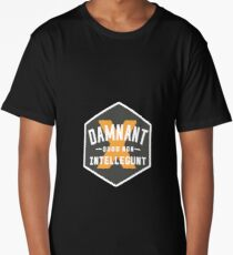 They Condemn What They Do Not Understand Long T-Shirt