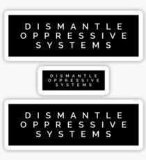 Dismantle Oppressive Systems Sticker