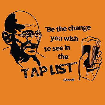 Ghandi Beer Snob by toxicfixx