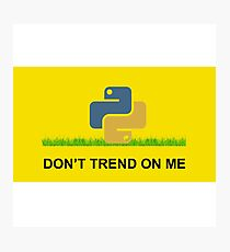 Don't Trend -Python Photographic Print