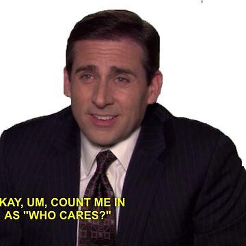"""michael scott la oficina """"¿a quién le importa?"""" citar de electricgal"""