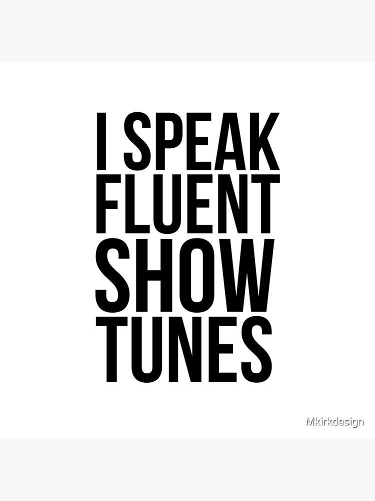 Hablo con fluidez Show Tunes de Mkirkdesign