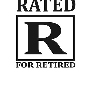 Rated R for Retired by RougarGifts