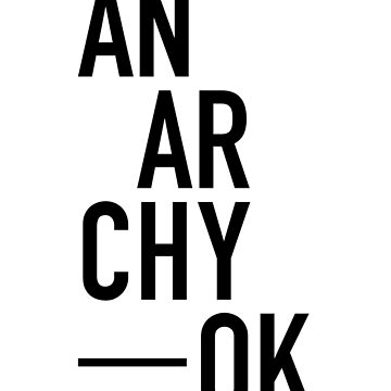 Anarchy, OK by ayarti