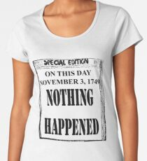 Nothing Happened News Women's Premium T-Shirt