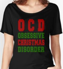 O C D  OBSESSIVE CHRISTMAS DISORDER Women's Relaxed Fit T-Shirt