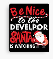 Be Nice To Developer Santa Is Watching Canvas Print