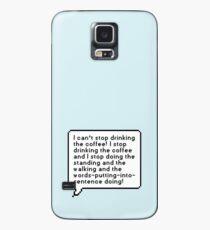 Ich kann aufhören, den Kaffee zu trinken! Hülle & Klebefolie für Samsung Galaxy