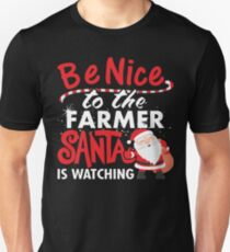 Be Nice To Farmer Santa Is Watching T-Shirt