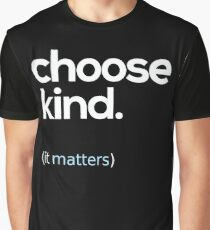 Choose Kind, Kindness Matters Graphic T-Shirt