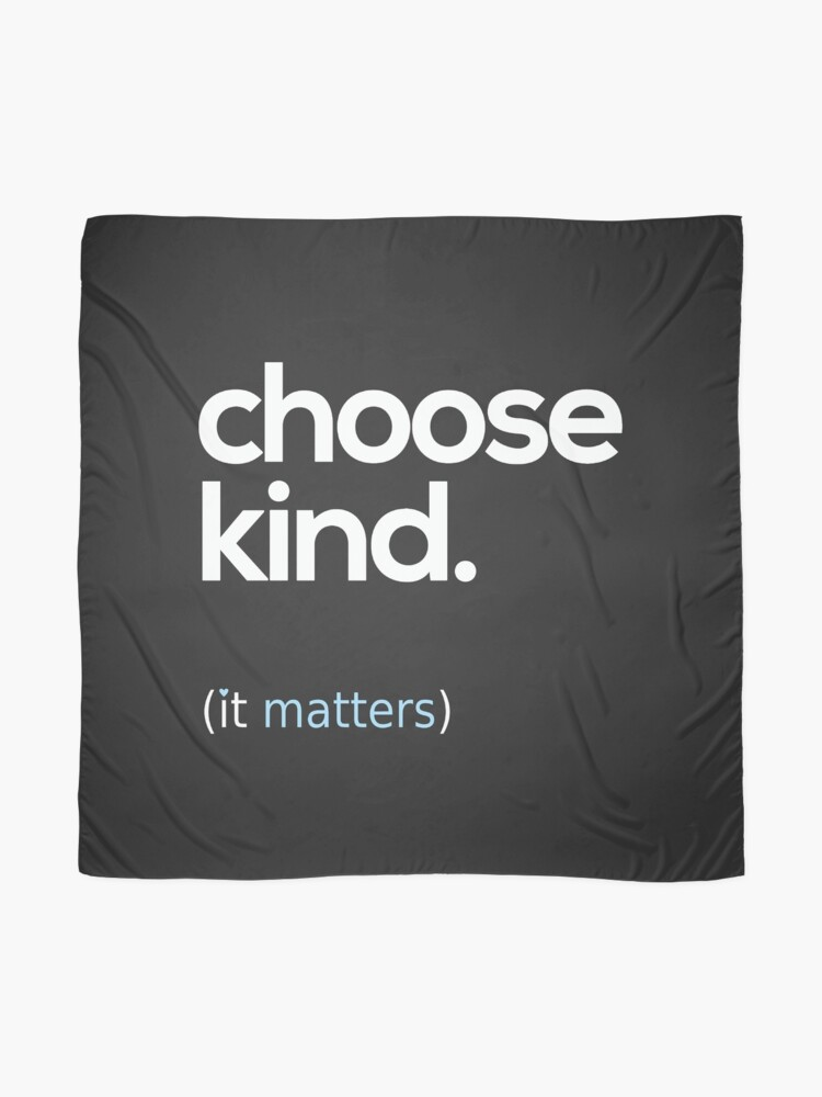 Alternate view of Choose Kind, Kindness Matters Scarf