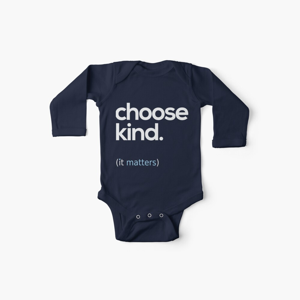 Choose Kind, Kindness Matters Baby One-Pieces