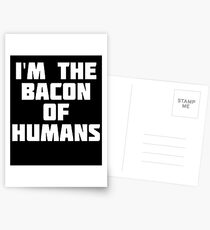 I'm The Bacon Of Humans   Funny Food T-Shirt Postcards