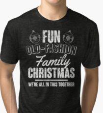 Fun Old-Fashion Family Christmas Tri-blend T-Shirt