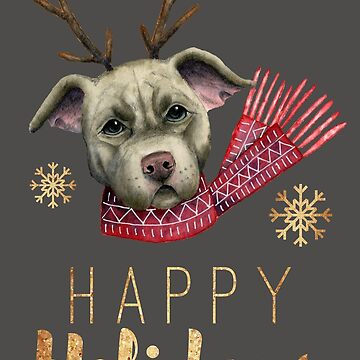 Happy Holidays | Funny Christmas Reindeer Pit Bull with Faux Gold Fonts by namibear