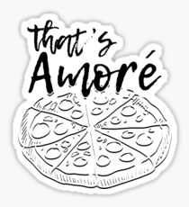 That's Amore - Pizza Pie, Dean Martin Funny Shirt Sticker