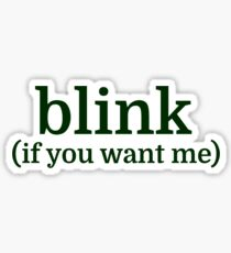 blink (if you want me) Sticker