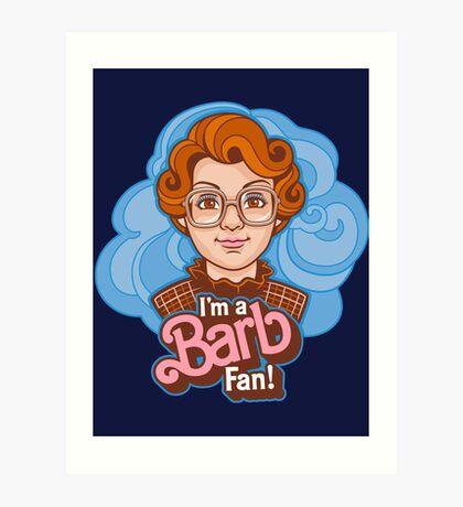 I'm a Barb Fan Art Print