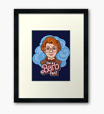 I'm a Barb Fan Framed Print