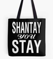 SHANTAY YOU STAY (WH) Tote Bag