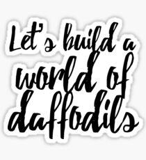 World of Daffodils  Sticker