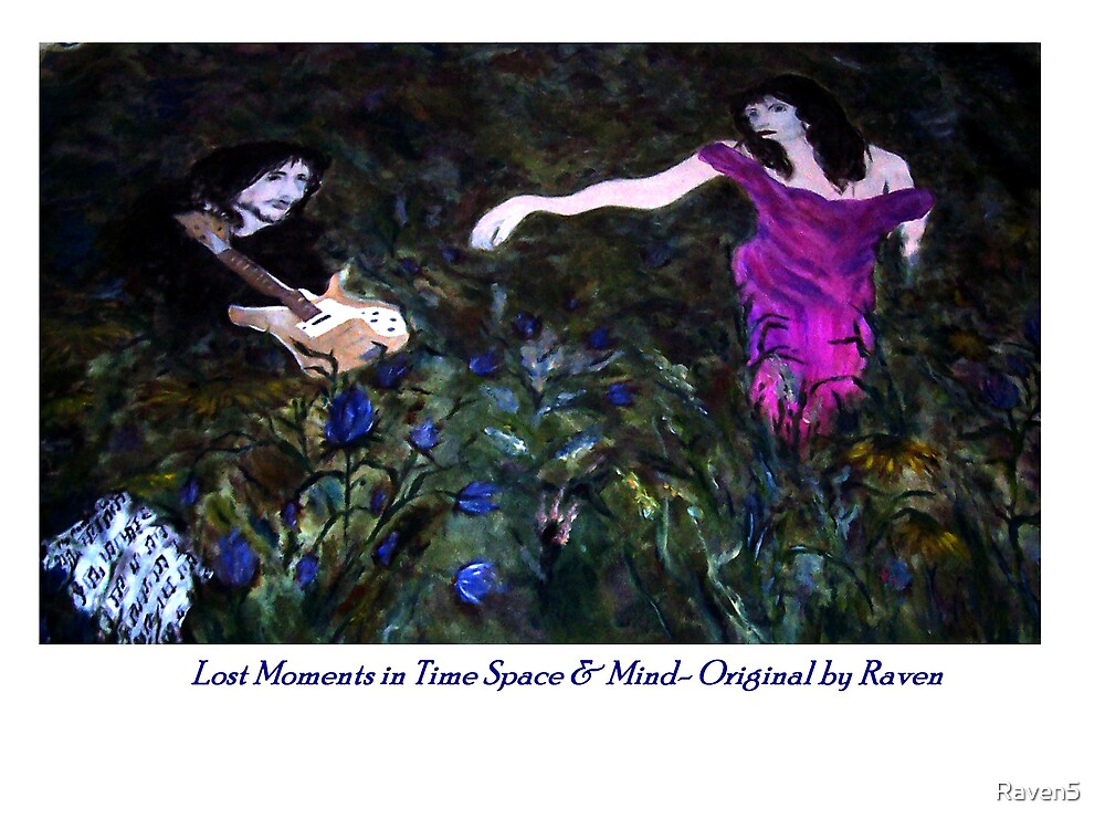 Lost Moments in Time Space & Mind by Raven5