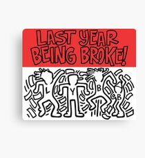 Last year being broke Canvas Print