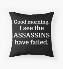 Guten Morgen, ich sehe, dass die Attentäter versagt haben. Dekokissen
