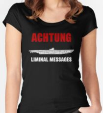 Achtung - SUB liminal Messages - U-Boat Women's Fitted Scoop T-Shirt