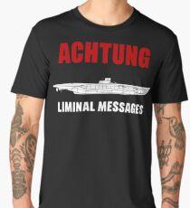 Achtung - SUB liminal Messages - U-Boat Men's Premium T-Shirt