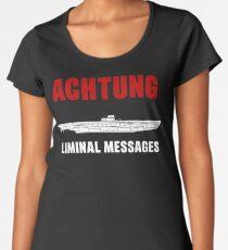 Achtung - SUB liminal Messages - U-Boat Women's Premium T-Shirt