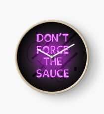 Dont force the sauce, mans not hot. I have the yolk gang - pink neon Clock