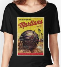 Join up and fight the Martians Women's Relaxed Fit T-Shirt